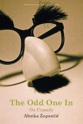 The Odd One In by Alenka Zupancic