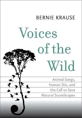 Voices of the Wild by Bernie Krause