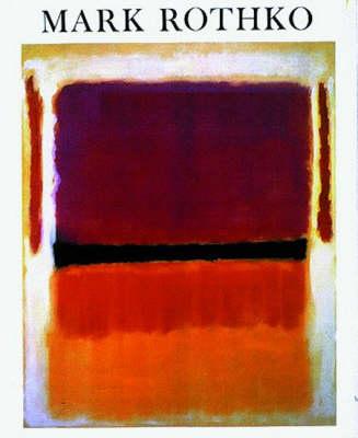 Mark Rothko, 1903-1970 by Diane Waldman