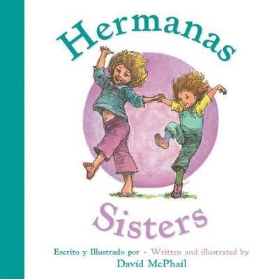 Hermanas/Sisters by David Mcphail