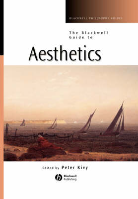 Blackwell Guide to Aesthetics by Peter Kivy