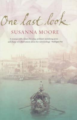 One Last Look by Susanna Moore