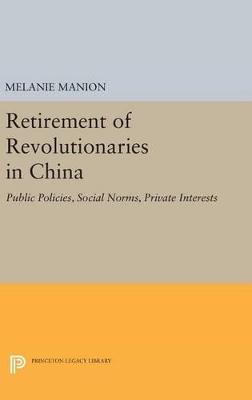 Retirement of Revolutionaries in China by Melanie Manion
