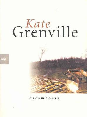 Dreamhouse / Bearded Ladies                    (working Title) by Kate Grenville