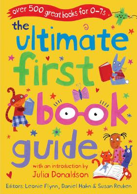 The Ultimate First Book Guide by Daniel Hahn