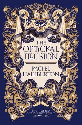 The The Optickal Illusion by Rachel Halliburton