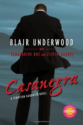 Casanegra: A Tennyson Hardwick Story by Blair Underwood