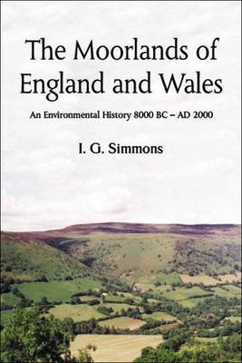 The Moorlands of England and Wales by I.G. Simmons