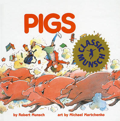 Pigs by Robert N Munsch