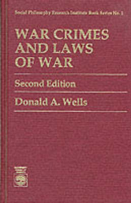 War Crimes and Laws of War by Donald A. Wells