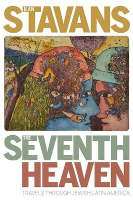 The Seventh Heaven: Travels through Jewish Latin America book