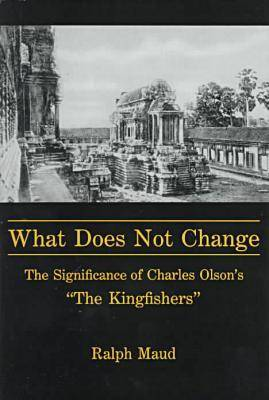 What Does Not Change by Ralph Maud