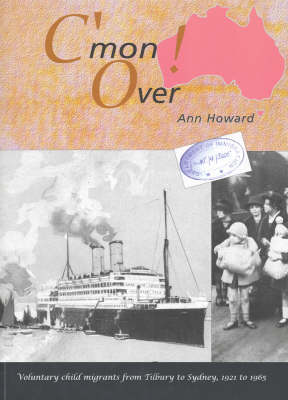 After Barnardo 2: Voluntary Child Migrants from Tilbury to Sydney, 1921 to 1965 by Ann Howard
