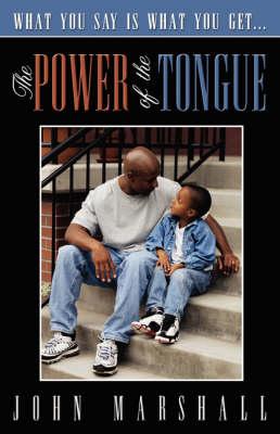 The Power of the Tongue by John Marshall