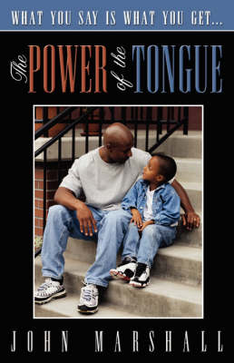 The Power of the Tongue by John Marshall