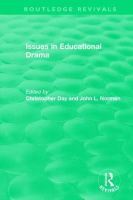 Issues in Educational Drama (1983) by Christopher Day