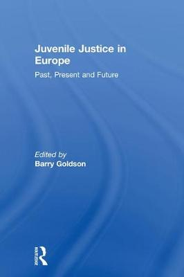 Juvenile Justice in Europe by Barry Goldson