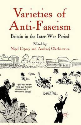 Varieties of Anti-Fascism by Andrzej Olechnowicz