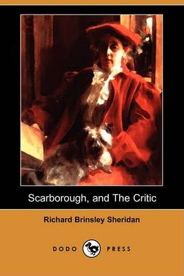 Trip to Scarborough, and the Critic; Or, a Tragedy Rehearsed (Dodo Press) by Richard Brinsley Sheridan