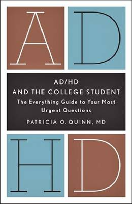 AD/HD and the College Student by Patricia O. Quinn