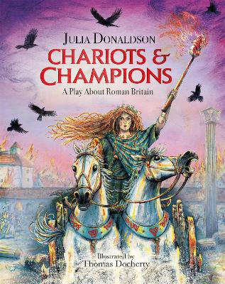 Chariots and Champions: A Roman Play by Julia Donaldson
