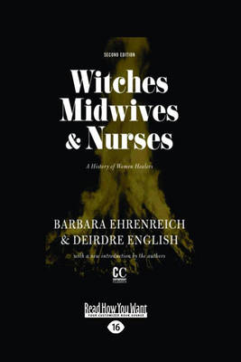 Witches, Midwives, and Nurses: A History of Women Healers by Barbara Ehrenreich