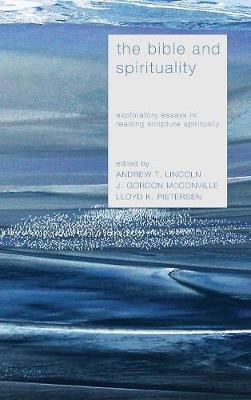 Bible and Spirituality by Andrew T. Lincoln