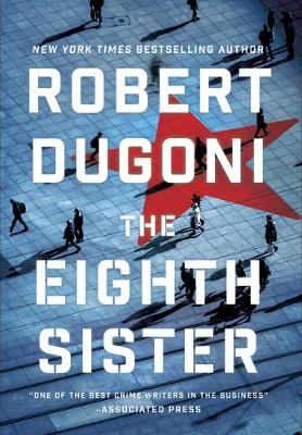 The Eighth Sister: A Thriller by Robert Dugoni