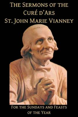 The Sermons of the Cure D'Ars by St John Marie Vianney