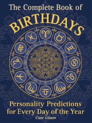 The Complete Book of Birthdays by Clare Gibson