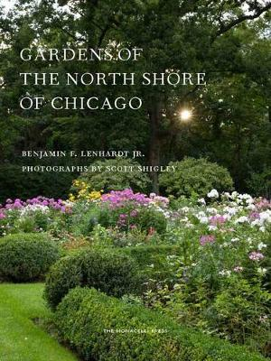 Gardens of the North Shore of Chicago by Benjamin F. Lenhardt Jr