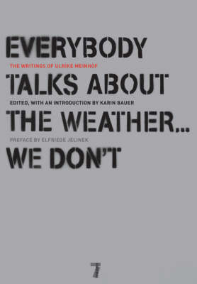 Everybody Talks About The Weather...we Don't by Ulrike Meinhof