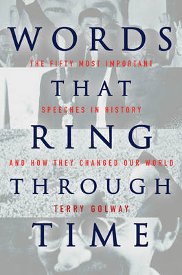 Words That Ring Through Time by Terry Golway