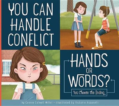 You Can Handle Conflict: Hands or Words? by Connie Colwell Miller