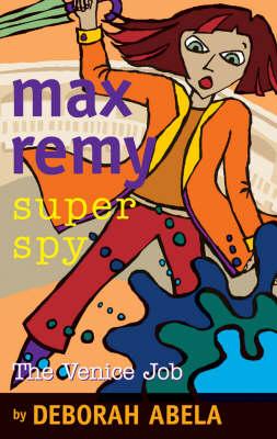 Max Remy Superspy 7 by Deborah Abela