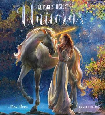 The Magical History of Unicorns by Russ Thorne
