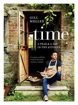 Time: A Year and a Day in the Kitchen by Gill Meller