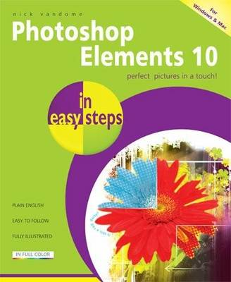 Photoshop Elements 10 in Easy Steps by Nick Vandome