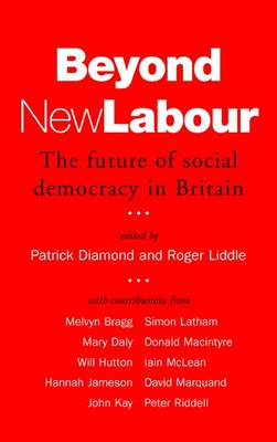 Beyond New Labour: The Future of Social Democracy in Britain by Patrick Diamond