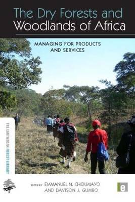 The Dry Forests and Woodlands of Africa by Emmanuel N. Chidumayo