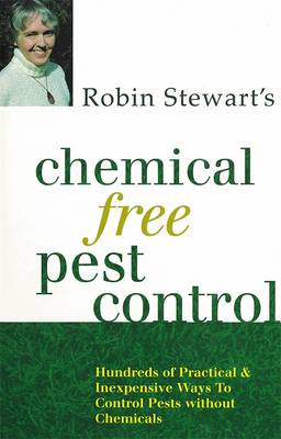 Chemical Free Pest Control by Robin Stewart