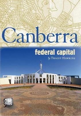 Canberra - Federal Capital by Tracey Hawkins