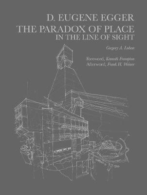 Dayton Eugene Egger: The Paradox of Place in the Line of Sight by Gregory Luhan