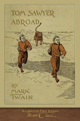 Tom Sawyer Abroad: 100th Anniversary Collection by Mark Twain