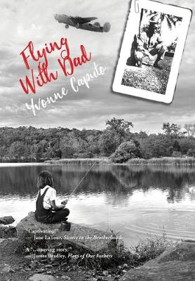 Flying With Dad by Yvonne Caputo