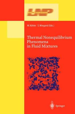 Thermal Nonequilibrium Phenomena in Fluid Mixtures by Wolfgang Kohler