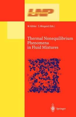 Thermal Nonequilibrium Phenomena in Fluid Mixtures by Wolfgang Kohler