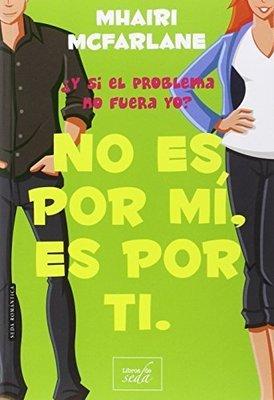 No Es Por Mi, Es Por Ti by Mhairi McFarlane