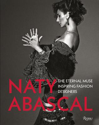 Naty Abascal: The Eternal Muse Inspiring Fashion Designers book