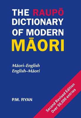 The The Raupo Dictionary of Modern Maori by P.M. Ryan